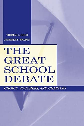 The Great School Debate : Choice, Vouchers,: Thomas L. Good