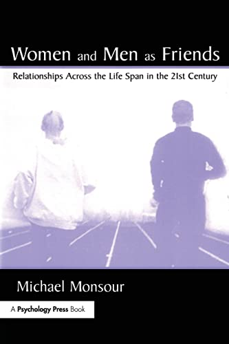 9780805835670: Women and Men As Friends: Relationships Across the Life Span in the 21st Century (LEA's Series on Personal Relationships)