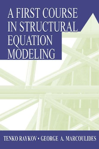 9780805835687: A First Course in Structural Equation Modeling