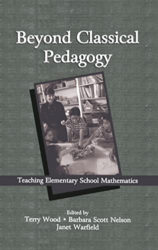 9780805835700: Beyond Classical Pedagogy: Teaching Elementary School Mathematics (Studies in Mathematical Thinking and Learning Series)