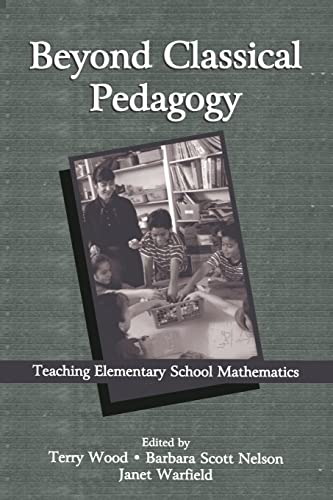 9780805835717: Beyond Classical Pedagogy: Teaching Elementary School Mathematics (Studies in Mathematical Thinking and Learning Series)