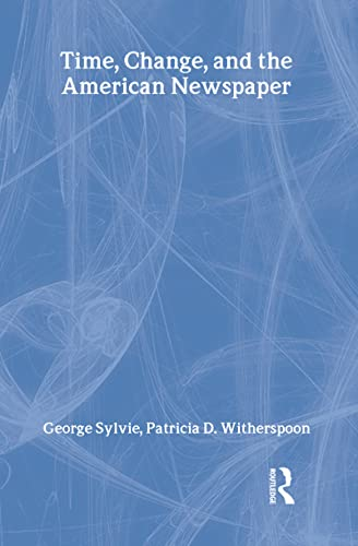 9780805835878: Time, Change, and the American Newspaper (Routledge Communication Series)