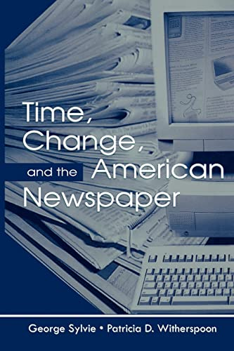 9780805835885: Time, Change, and the American Newspaper (Routledge Communication Series)