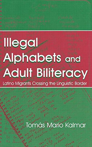 9780805836264: Illegal Alphabets Adult Biliteracy: Latino Migrants Crossing the Linguistic Border