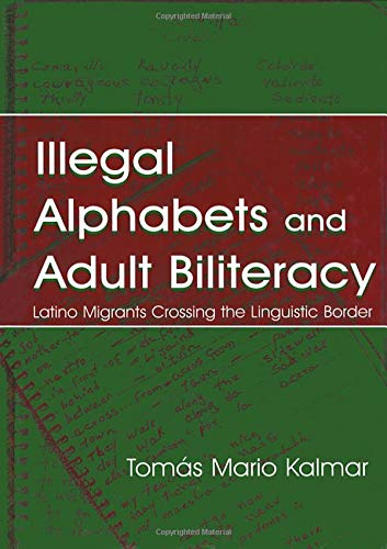 9780805836271: Illegal Alphabets and Adult Biliteracy: Latino Migrants Crossing the Linguistic Border