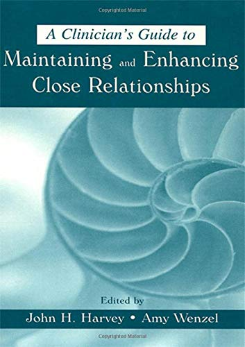 9780805836318: A Clinician's Guide to Maintaining and Enhancing Close Relationships
