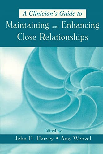9780805836325: A Clinician's Guide to Maintaining and Enhancing Close Relationships
