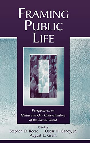 9780805836530: Framing Public Life: Perspectives on Media and Our Understanding of the Social World (Routledge Communication Series)