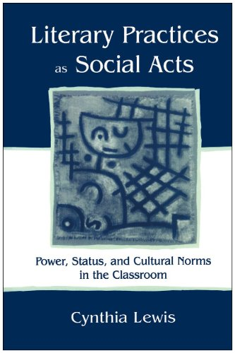 9780805836776: Literary Practices As Social Acts: Power, Status, and Cultural Norms in the Classroom