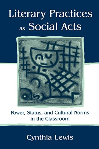 9780805836783: Literary Practices As Social Acts: Power, Status, and Cultural Norms in the Classroom