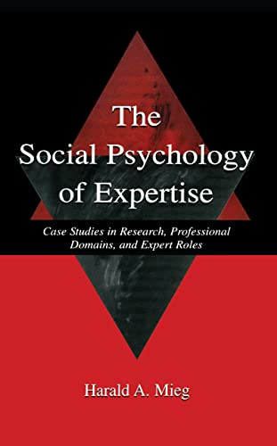 9780805837506: The Social Psychology of Expertise: Case Studies in Research, Professional Domains, and Expert Roles (Expertise: Research and Applications Series)