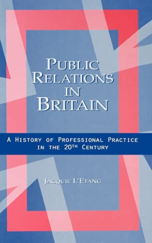 9780805838046: Public Relations in Britain: A History of Professional Practice in the Twentieth Century
