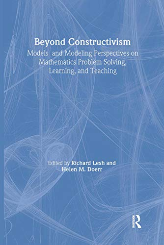 9780805838213: Beyond Constructivism: Models and Modeling Perspectives on Mathematics Problem Solving, Learning, and Teaching