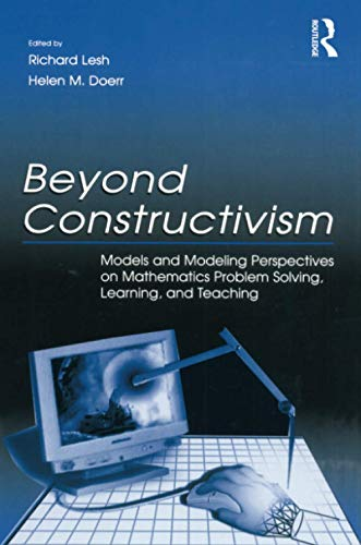 9780805838220: Beyond Constructivism: Models and Modeling Perspectives on Mathematics Problem Solving, Learning, and Teaching