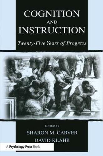9780805838244: Cognition and Instruction: Twenty-five Years of Progress (Carnegie Mellon Symposia on Cognition Series)