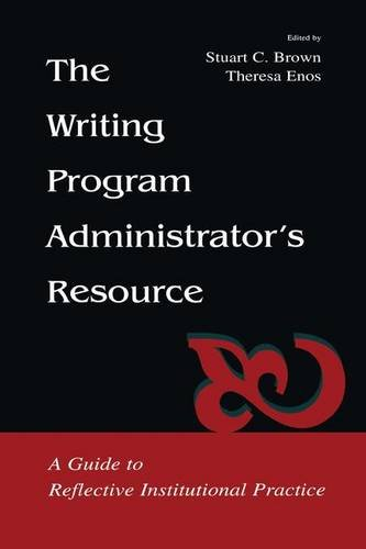 9780805838268: The Writing Program Administrator's Resource: A Guide To Reflective Institutional Practice