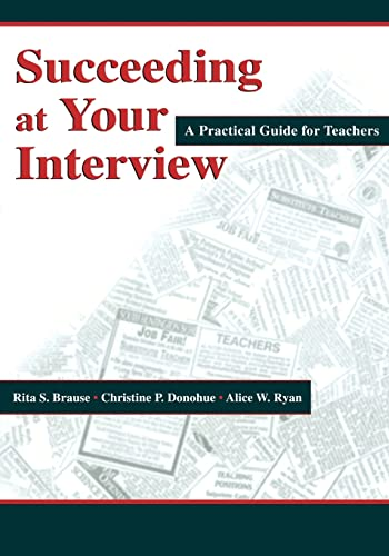 9780805838565: Succeeding at Your Interview: A Practical Guide for Teachers