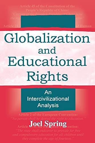 9780805838824: Globalization and Educational Rights: An Intercivilizational Analysis (Sociocultural, Political, and Historical Studies in Education)
