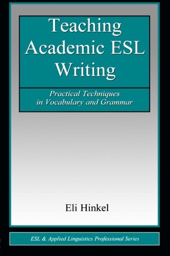 9780805838909: Teaching Academic ESL Writing PR: Practical Techniques in Vocabulary and Grammar (ESL & Applied Linguistics Professional Series)