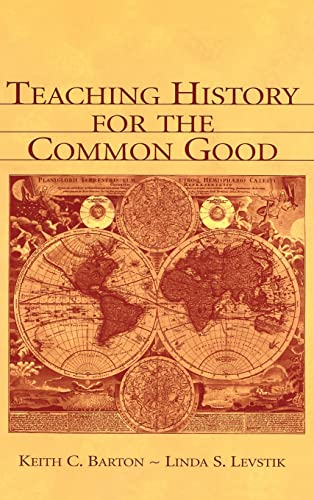 9780805839302: Teaching History for the Common Good