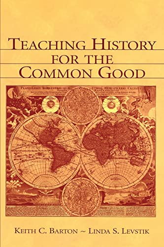 9780805839319: Teaching History for the Common Good