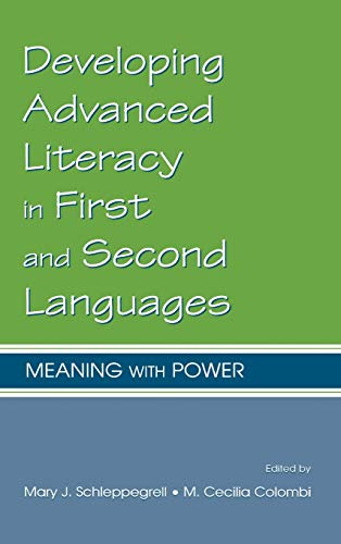 9780805839821: Developing Advanced Literacy in First and Second Languages: Meaning with Power