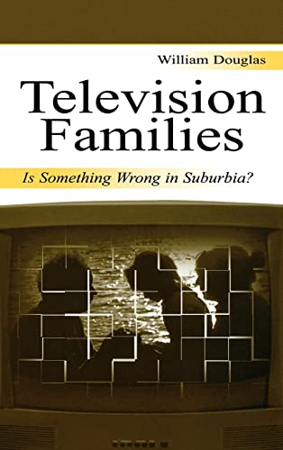 9780805840124: Television Families: Is Something Wrong in Suburbia? (Routledge Communication Series)