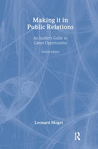 9780805840216: Making It in Public Relations: An Insider's Guide To Career Opportunities