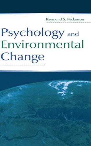 Psychology and Environmental Change: Raymond S. Nickerson