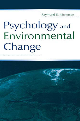 Psychology and Environmental Change: Raymond S. Nickerson