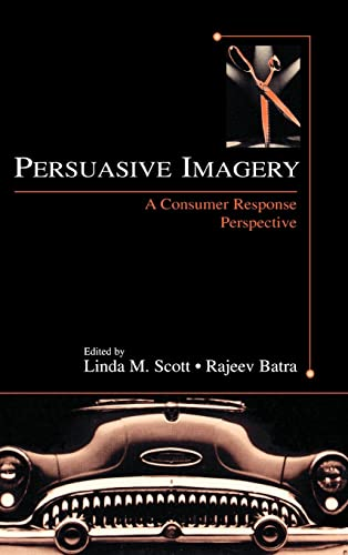 9780805842029: Persuasive Imagery: A Consumer Response Perspective (Advertising and Consumer Psychology)