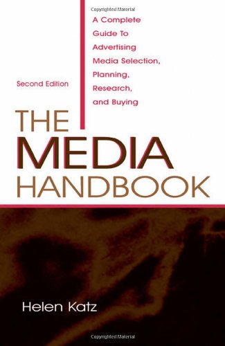 9780805842678: The Media Handbook: A Complete Guide to Advertising Media Selection, Planning, Research, and Buying