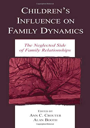 9780805842715: Children's Influence on Family Dynamics: The Neglected Side of Family Relationships (Penn State University Family Issues Symposia Series)