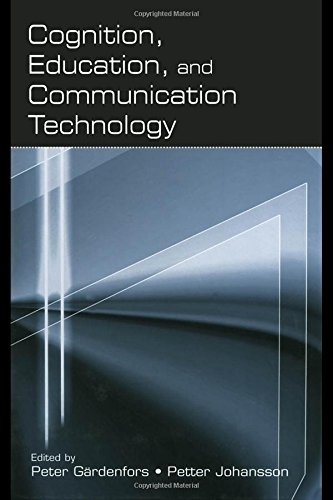 Cognition, Education, and Communication Technology: Editor-PETER GARDENFORS; Editor-Petter ...