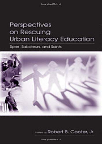 9780805842890: Perspectives on Rescuing Urban Literacy Education: Spies, Saboteurs, and Saints