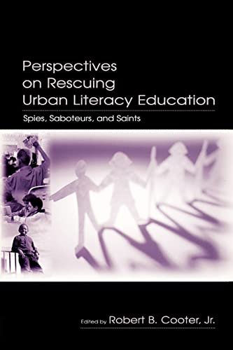 9780805842906: Perspectives on Rescuing Urban Literacy Education: Spies, Saboteurs, and Saints