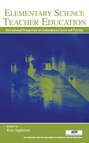 9780805842913: Elementary Science Teacher Education: International Perspectives on Contemporary Issues and Practice