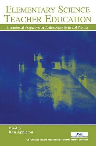 9780805842920: Elementary Science Teacher Education: International Perspectives on Contemporary Issues and Practice