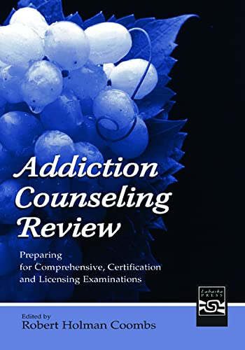 9780805843118: Addiction Counseling Review: Preparing for Comprehensive, Certification, and Licensing Examinations