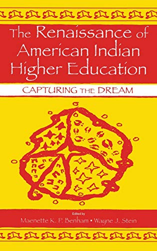 The Renaissance of American Indian Higher Education: