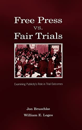9780805843255: Free Press Vs. Fair Trials: Examining Publicity's Role in Trial Outcomes (Routledge Communication Series)