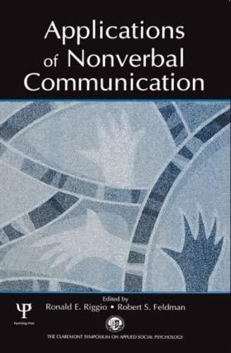 Applications of Nonverbal Communication: Riggio, Ronald E.