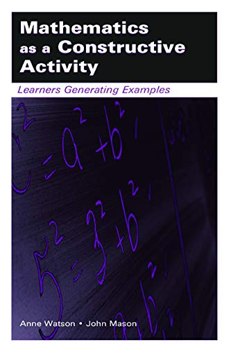 9780805843439: Mathematics as a Constructive Activity: Learners Generating Examples (Studies in Mathematical Thinking and Learning Series)