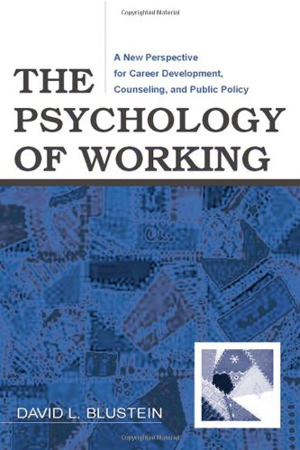 9780805843767: The Psychology of Working: A New Perspective for Career Development, Counseling, And Public Policy (Lea Series in Counseling and Psychotherapy)