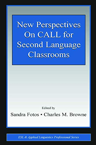 9780805844047: New Perspectives on CALL for Second Language Classrooms (ESL & Applied Linguistics Professional Series)