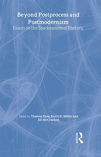 9780805844078: Beyond Postprocess and Postmodernism: Essays on the Spaciousness of Rhetoric