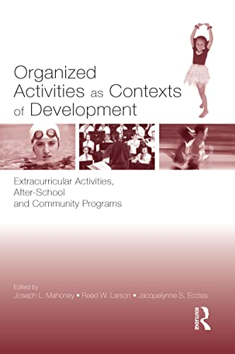 9780805844306: Organized Activities As Contexts of Development: Extracurricular Activities, After School and Community Programs