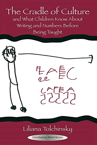 9780805844849: The Cradle of Culture and What Children Know About Writing and Numbers Before Being (Developing Mind Series)