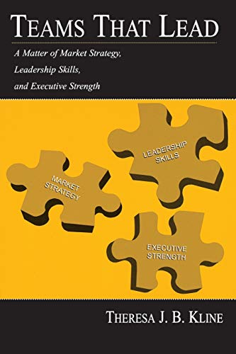 9780805845426: Teams That Lead: A Matter of Market Strategy, Leadership Skills, and Executive Strength