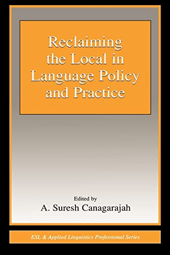 9780805845938: Reclaiming the Local in Language Policy and Practice (ESL & Applied Linguistics Professional Series)